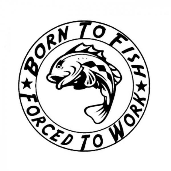 Accessories 15.2CM*15.2CM Born To Fish Forced to Work Fishing Car Sticker Car Motorcycle Accessories Black Silver C8-1299 Free shipping